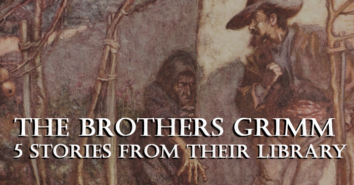 The Brothers Grimm – 5 Stories from Their Library