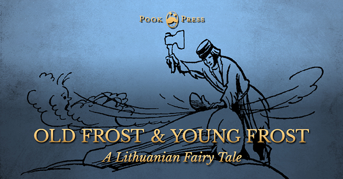 Old Frost and Young Frost – A Lithuanian Fairy Tale