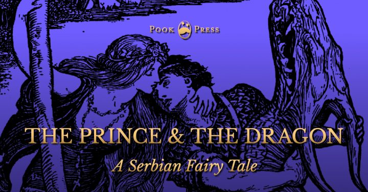 The Prince and The Dragon – A Serbian Fairy Tale
