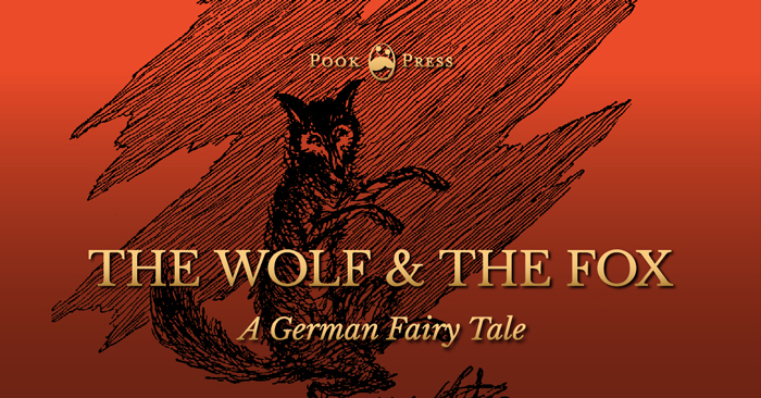 The Wolf & The Fox – A German Fairy Tale