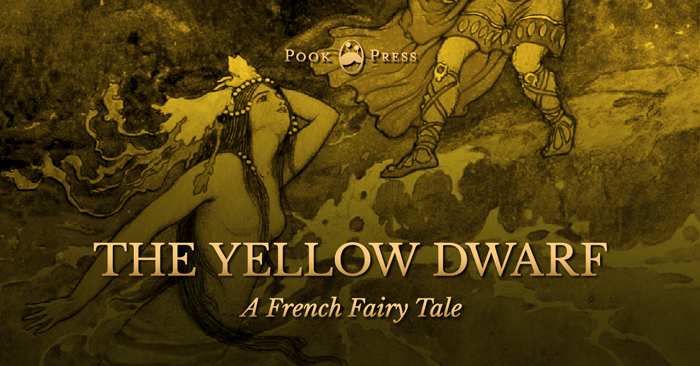 The Yellow Dwarf – A French Fairy Tale