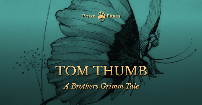 Tom Thumb – A Brothers Grimm Tale