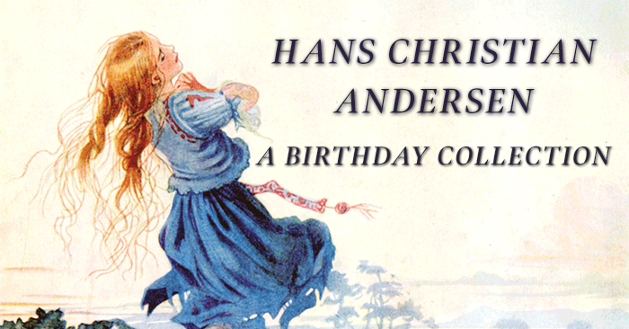 Hans Christian Andersen – A Birthday Collection