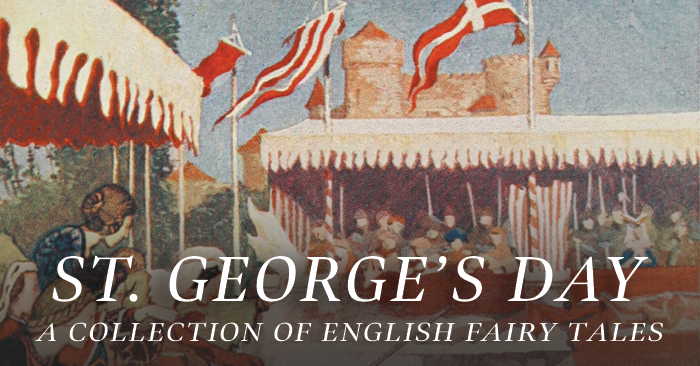 St. George's Day – A Collection of English Fairy Tales