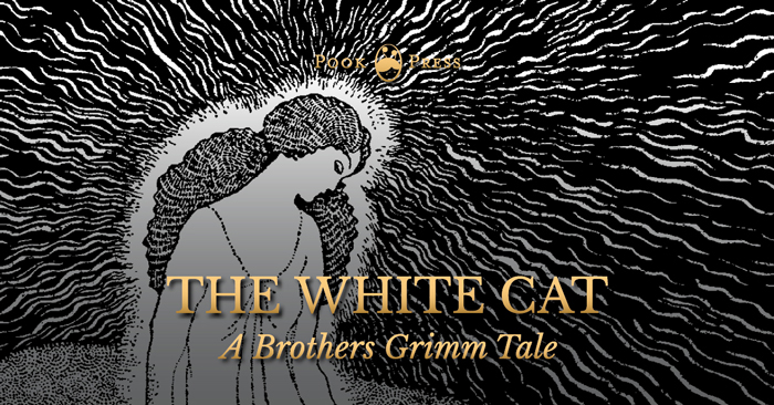 The White Cat – A Brothers Grimm Tale