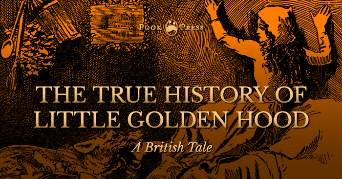The True History of Little Golden Hood – A British Tale