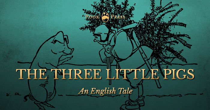 The Three Little Pigs – An English Fairy Tale
