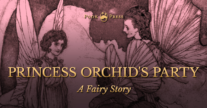 Princess Orchid's Party – A Fairy Story