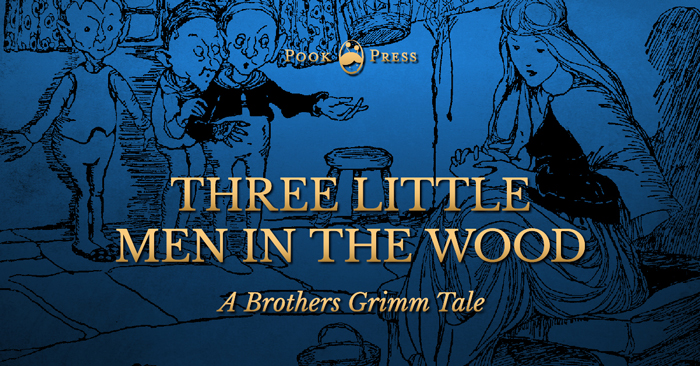 Three Little Men in The Wood – A Brothers Grimm Tale