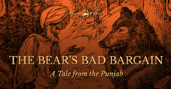 The Bear's Bad Bargain – A Tale from the Punjab