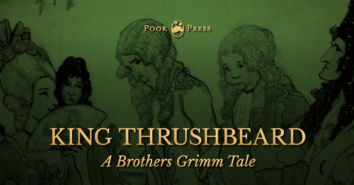 King Thrushbeard – A Brothers Grimm Tale