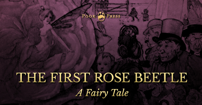 The First Rose Beetle – A Fairy Tale