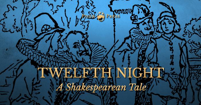 Twelfth Night – A Shakespearean Tale