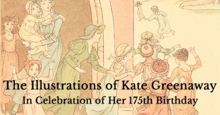 The Illustrations of Kate Greenaway – Celebrating 175 Years