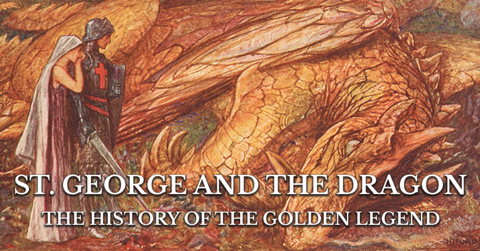 St. George and the Dragon – The History of The Golden Legend