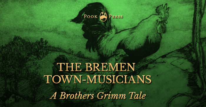 The Bremen Town-Musicians – A Brothers Grimm Tale