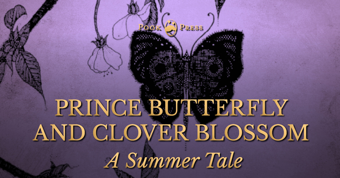 Prince Butterfly and Clover Blossom – A Summer Tale