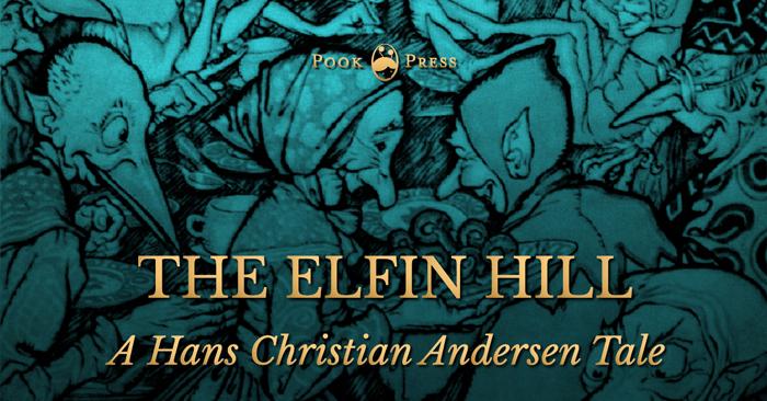 The Elfin Hill – A Hans Christian Andersen Tale