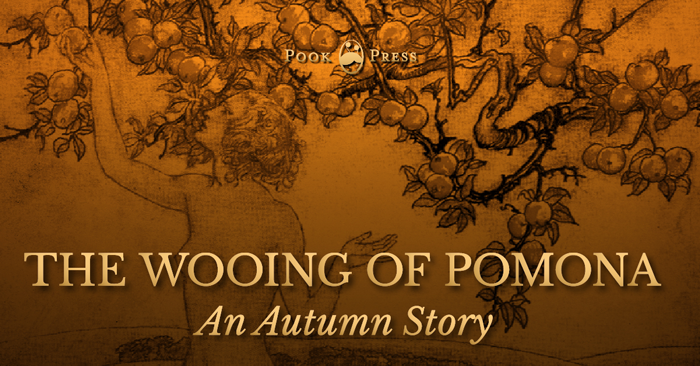 The Wooing of Pomona – An Autumn Story