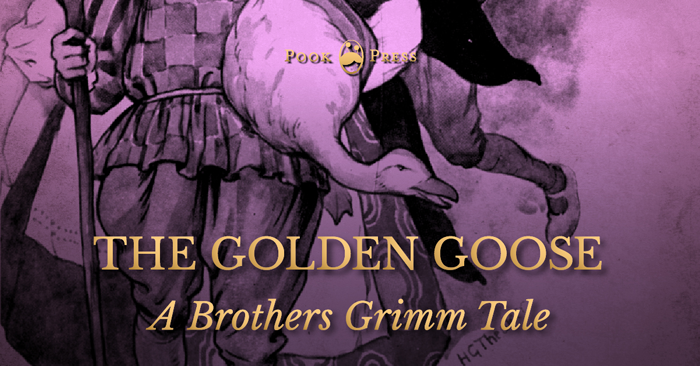 The Golden Goose – A Brothers Grimm Tale